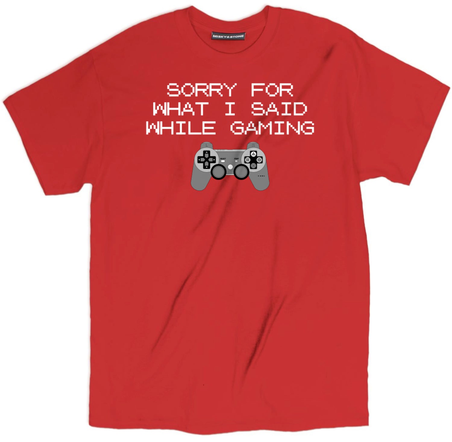 Sorry For What I Said While Gaming Tee