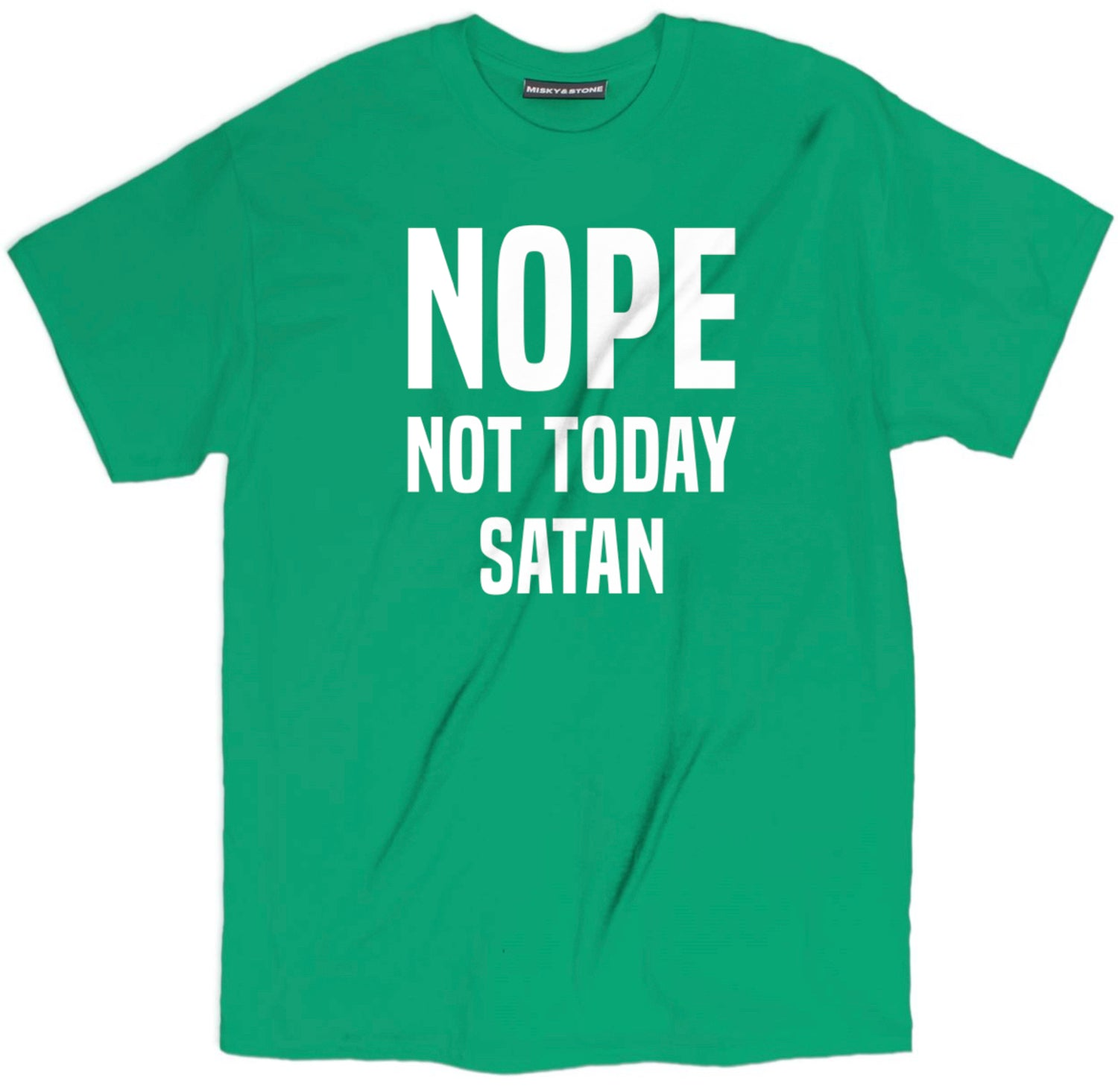 Nope Not Today Funny T-Shirt Tee