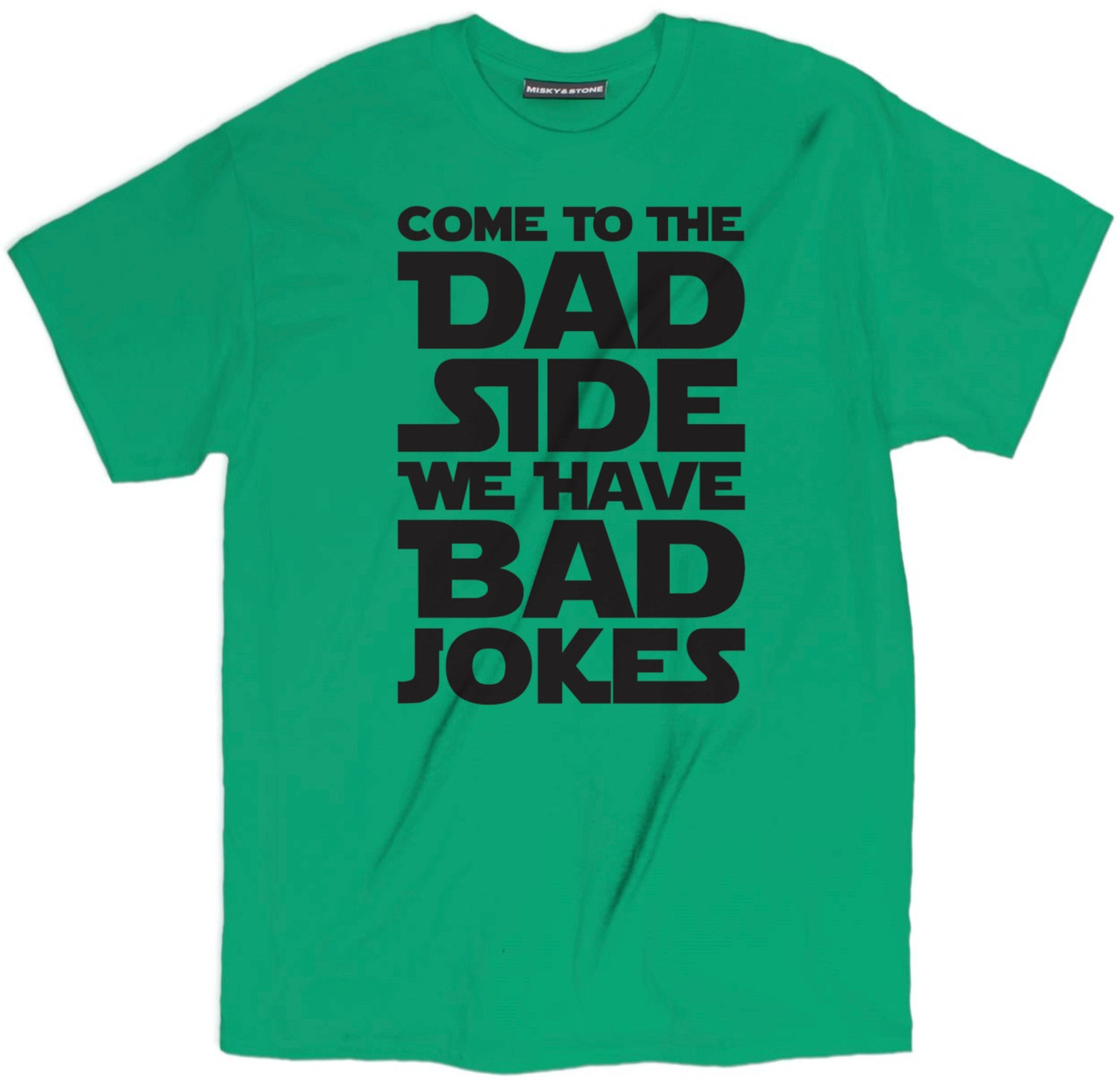 Come To The Dad Side Tee