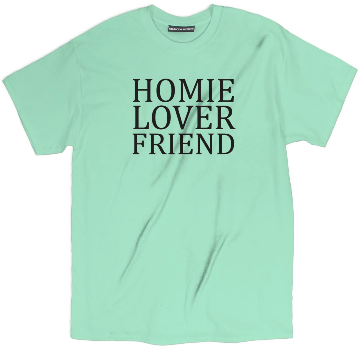 Homie Lover Friend Tee