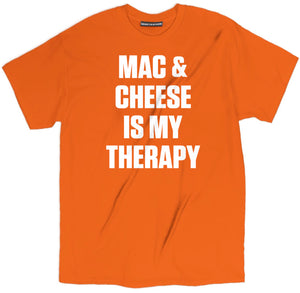 mac & cheese is my therapy shirt, mac & cheese shirt, mac & cheese t shirt, therapy shirt, therapy t shirt,