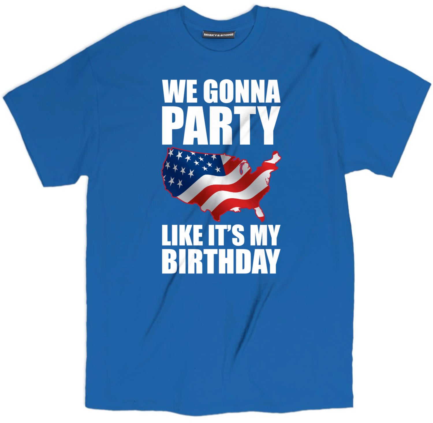 we gonna party like its my birthday t shirt, 4th of july tees, fourth of july shirts, 4th of july shirts, 4th of july t shirts, funny 4th of july shirts, funny america shirts, patriotic shirts, patriotic t shirts, american flag shirt, funny patriotic shirts, american shirts,