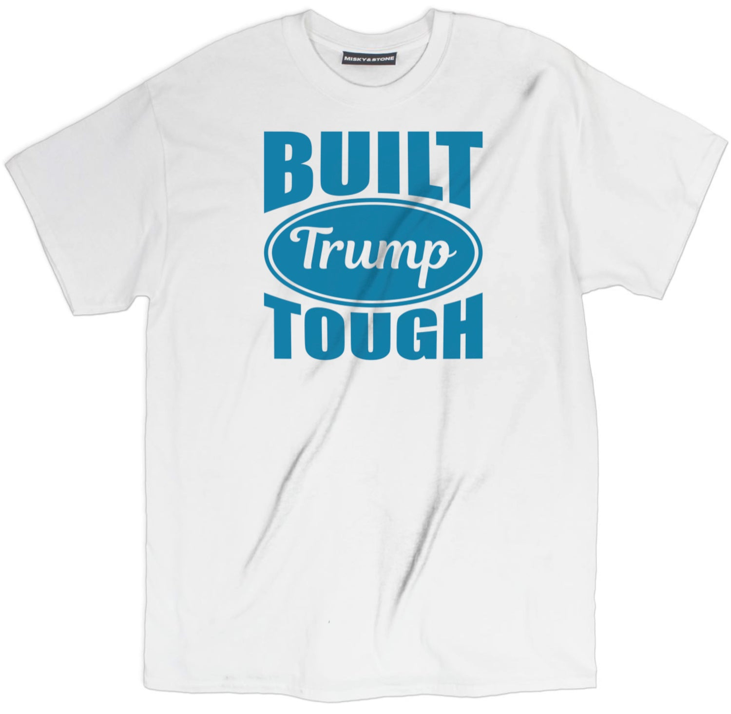 Built Trump Tough Tee