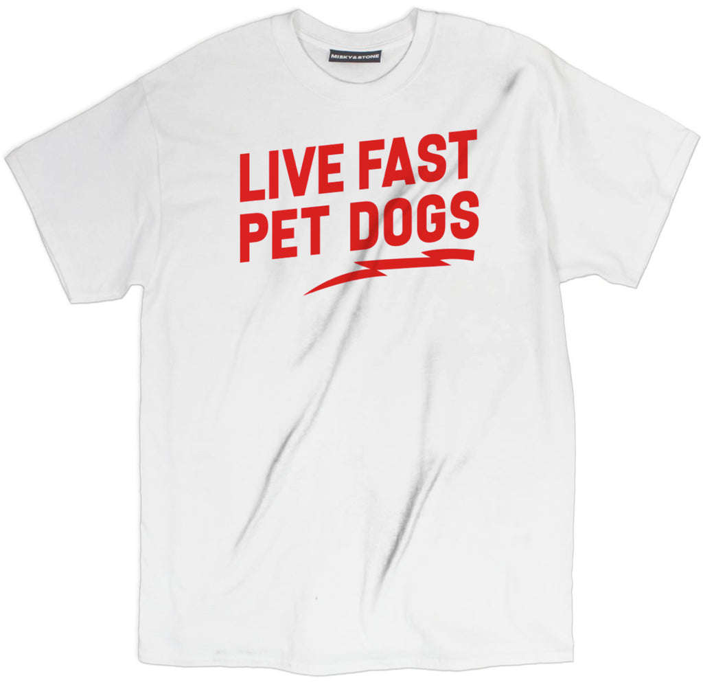 live fast pet dogs t shirt, dog t shirts, dog shirts, dog lover t shirts, dog lover shirts, funny dog t shirt, dog tees,