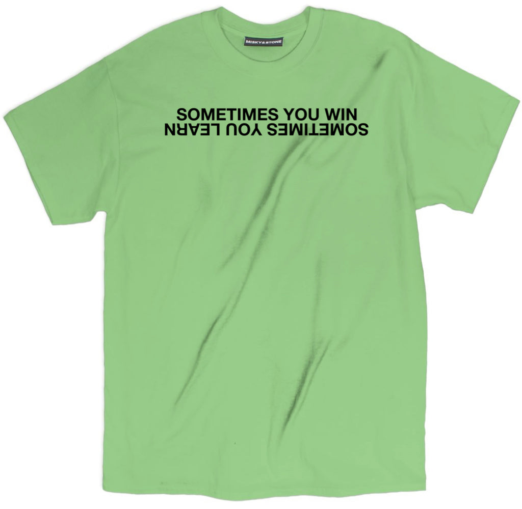 sometimes you win sometimes you learn shirt, spiritual t shirts, spiritual shirts, spiritual quote t shirts,