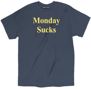 monday sucks shirt, monday shirt, moday t shirt, monday slogan t shirt,