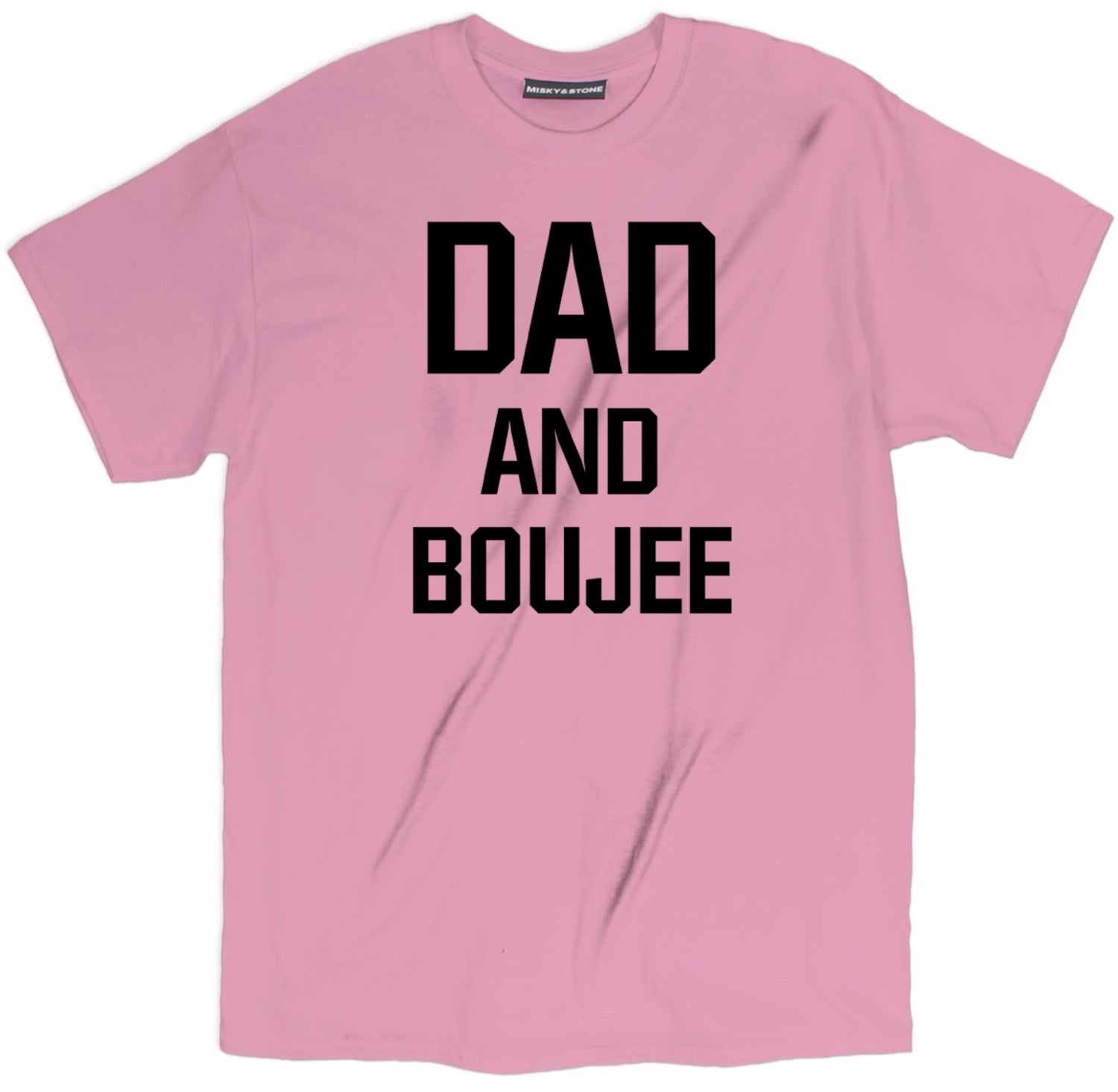 Dad And Boujee Tee