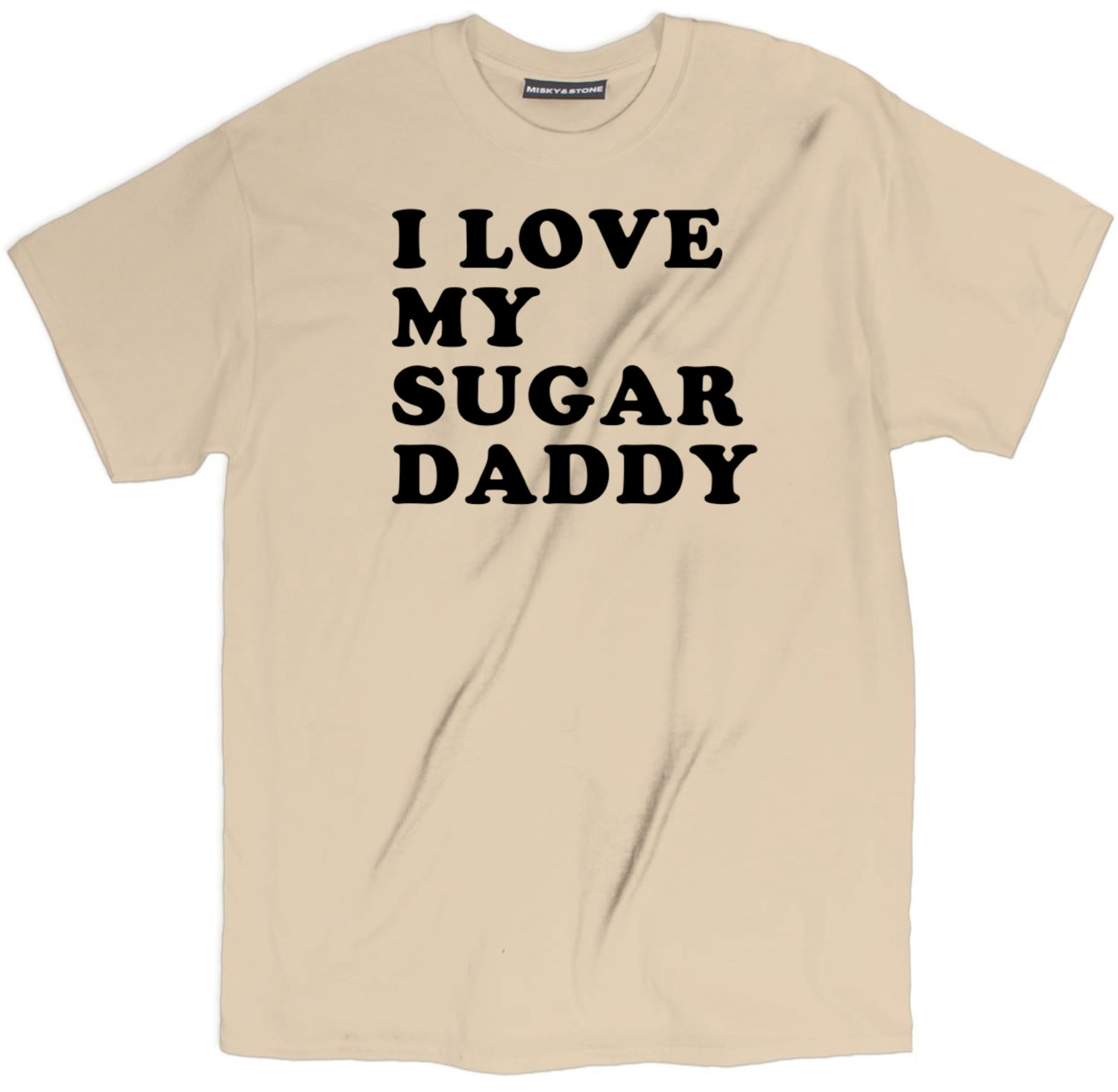 I Love My Sugar Daddy T Shirt