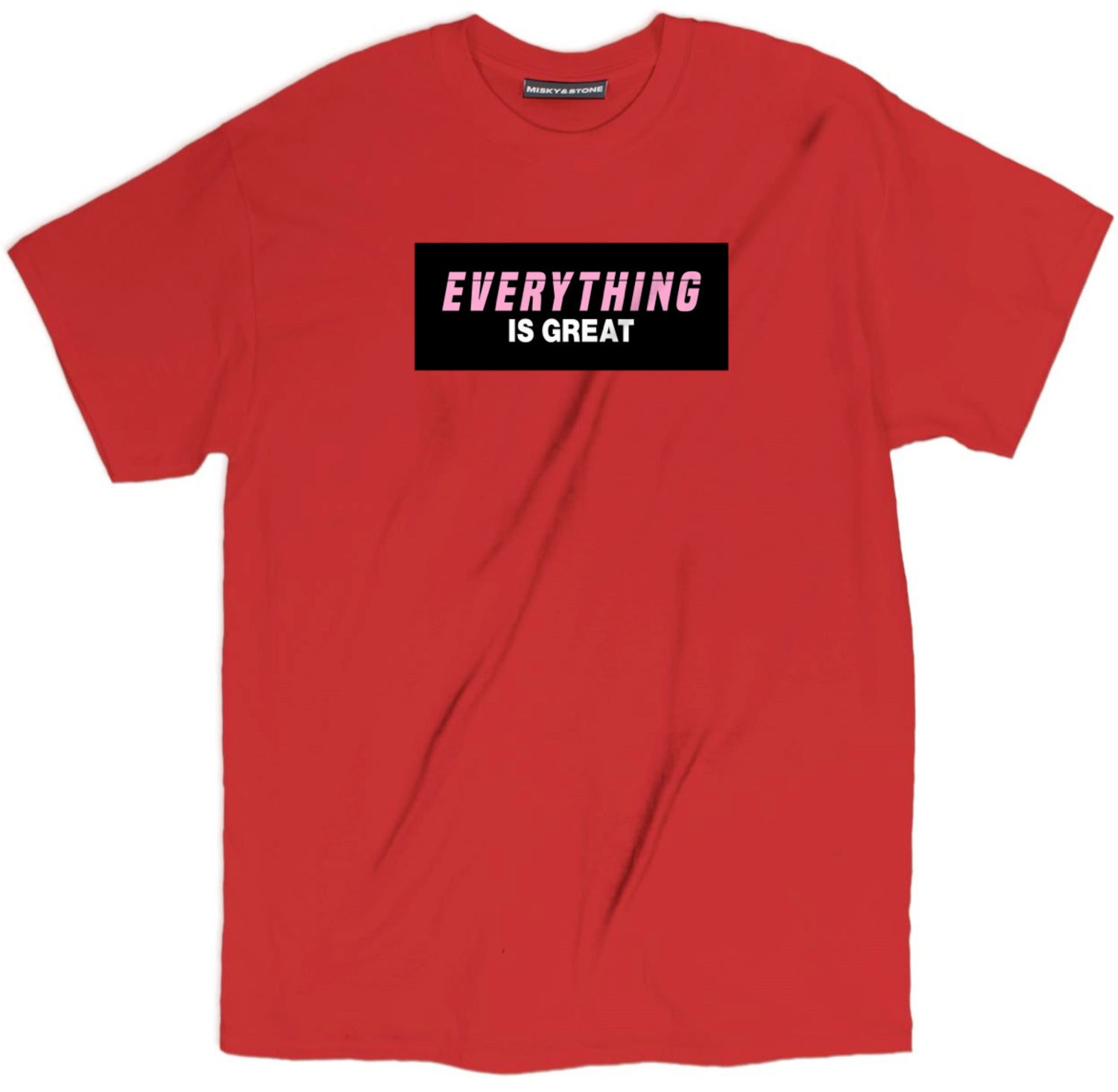 Everything Is Great Tee