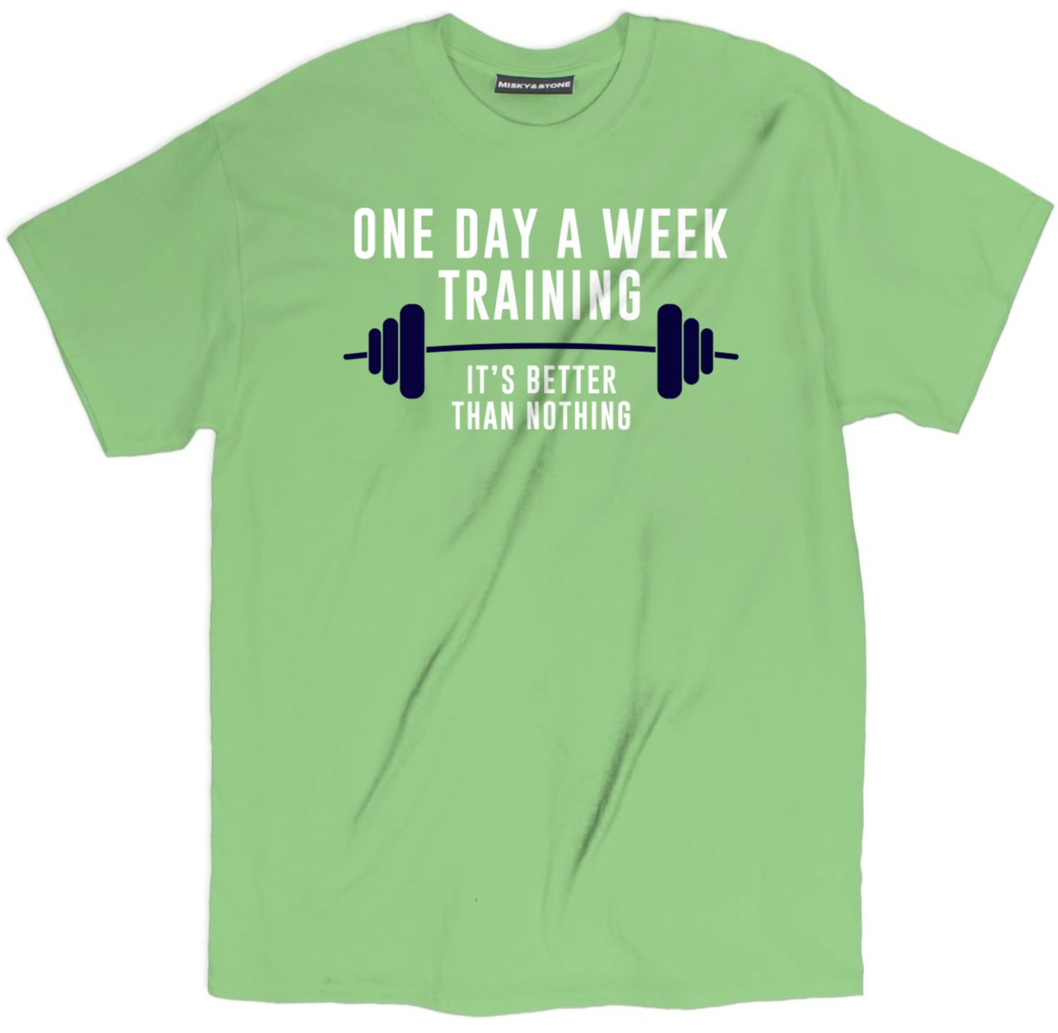 one day a week training its better than nothing t shirt, funny gym shirts, funny gym t shirts, workout shirts with sayings, funny fitness shirts, gym t shirts, funny workout shirts, workout shirts, funny workout clothes, workout t shirts,