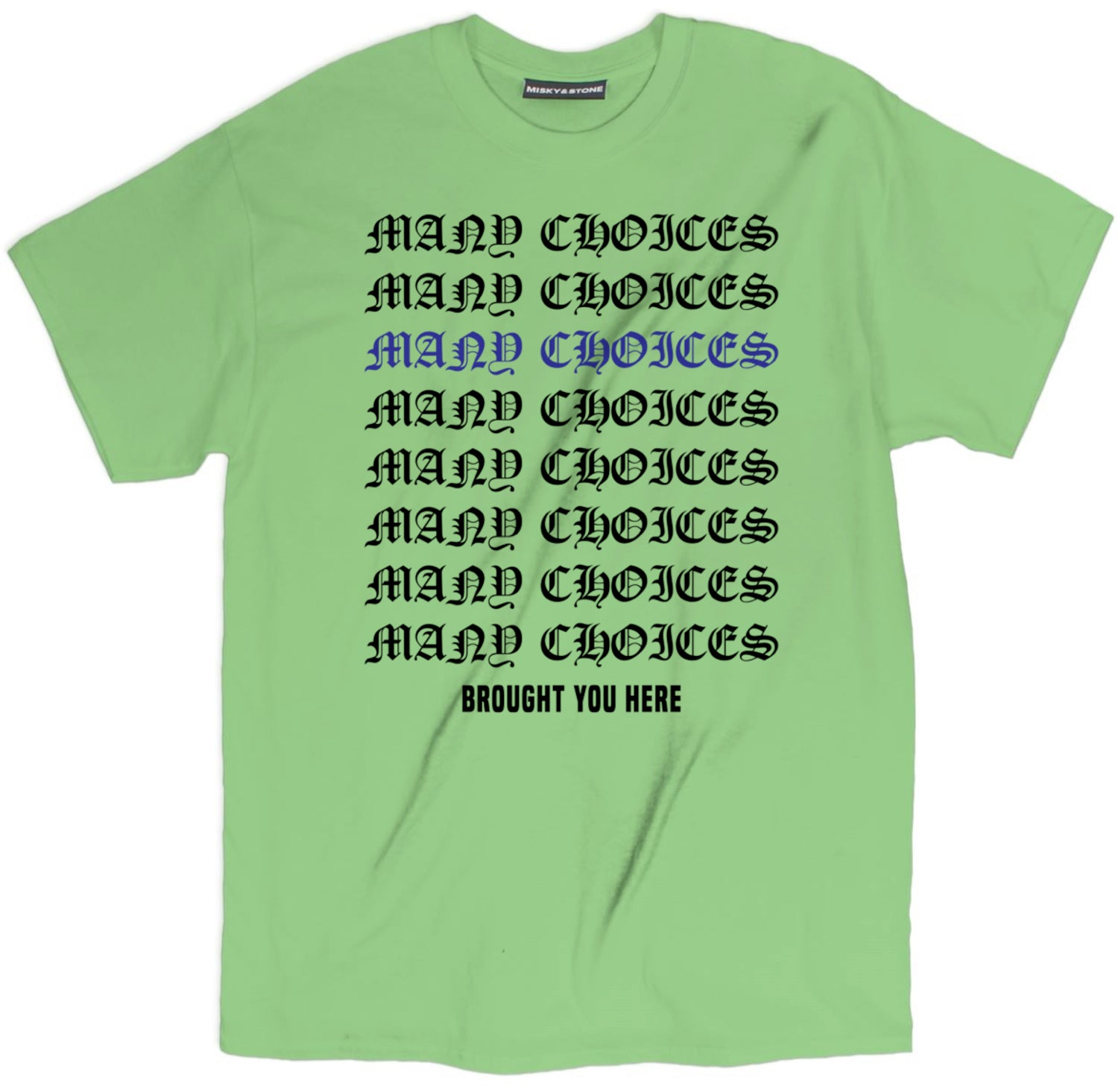 Many Choices Tee