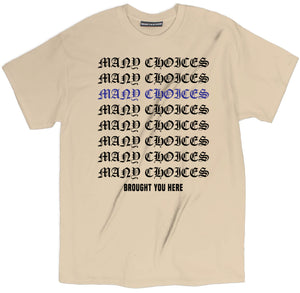 many choices brought you here shirt, inspirational t shirt, spiritual t shirts, spiritual shirts, spiritual quote t shirts,