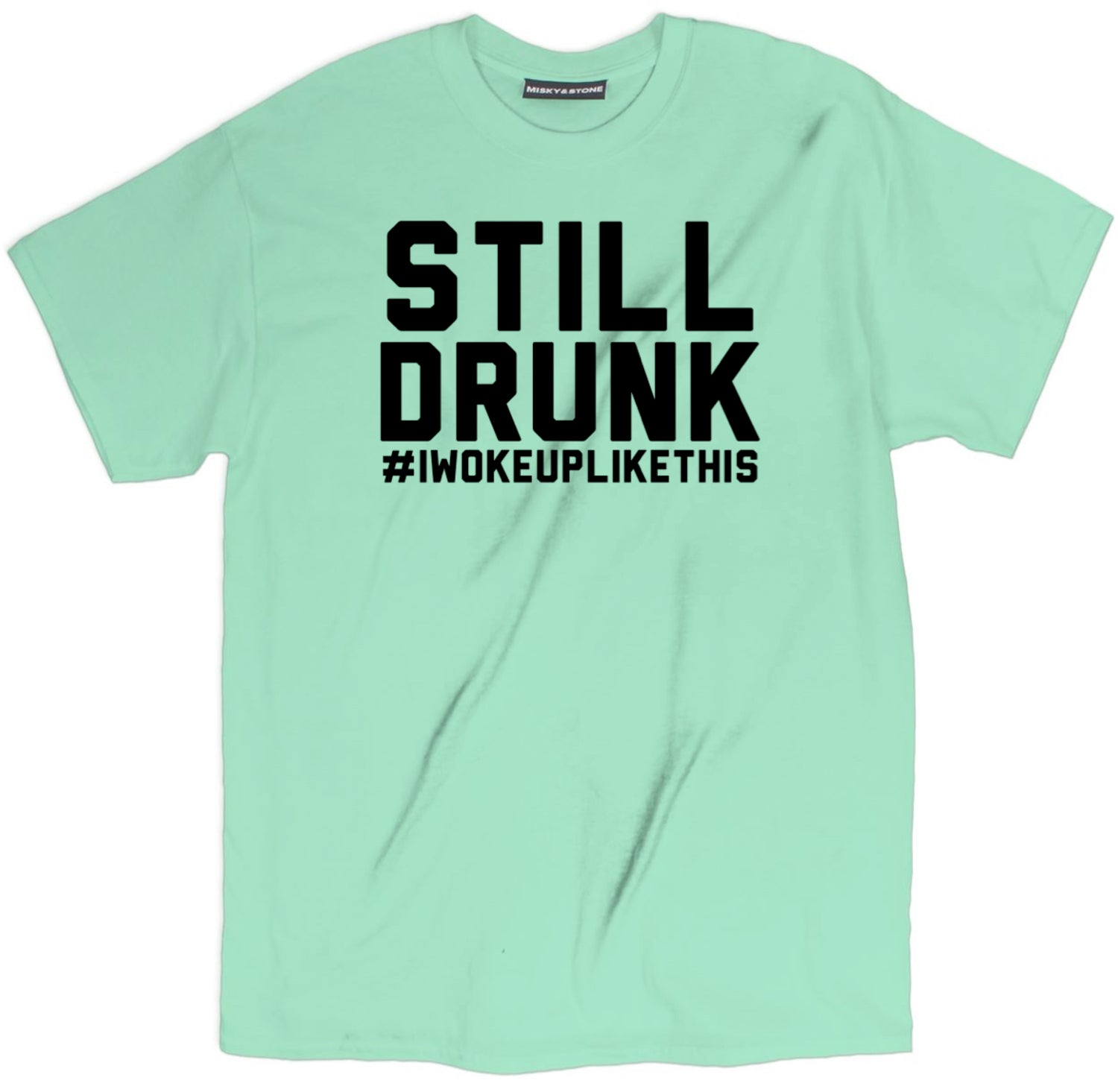 Still Drunk T Shirt