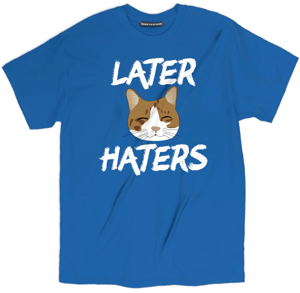 later haters t shirt, cat shirts, funny cat shirts, funny cat t shirt, cat tee shirts, cute cat shirts, crazy cat shirts, cool cat shirts, cat tee, cat lovers t shirts, awesome cat shirts,