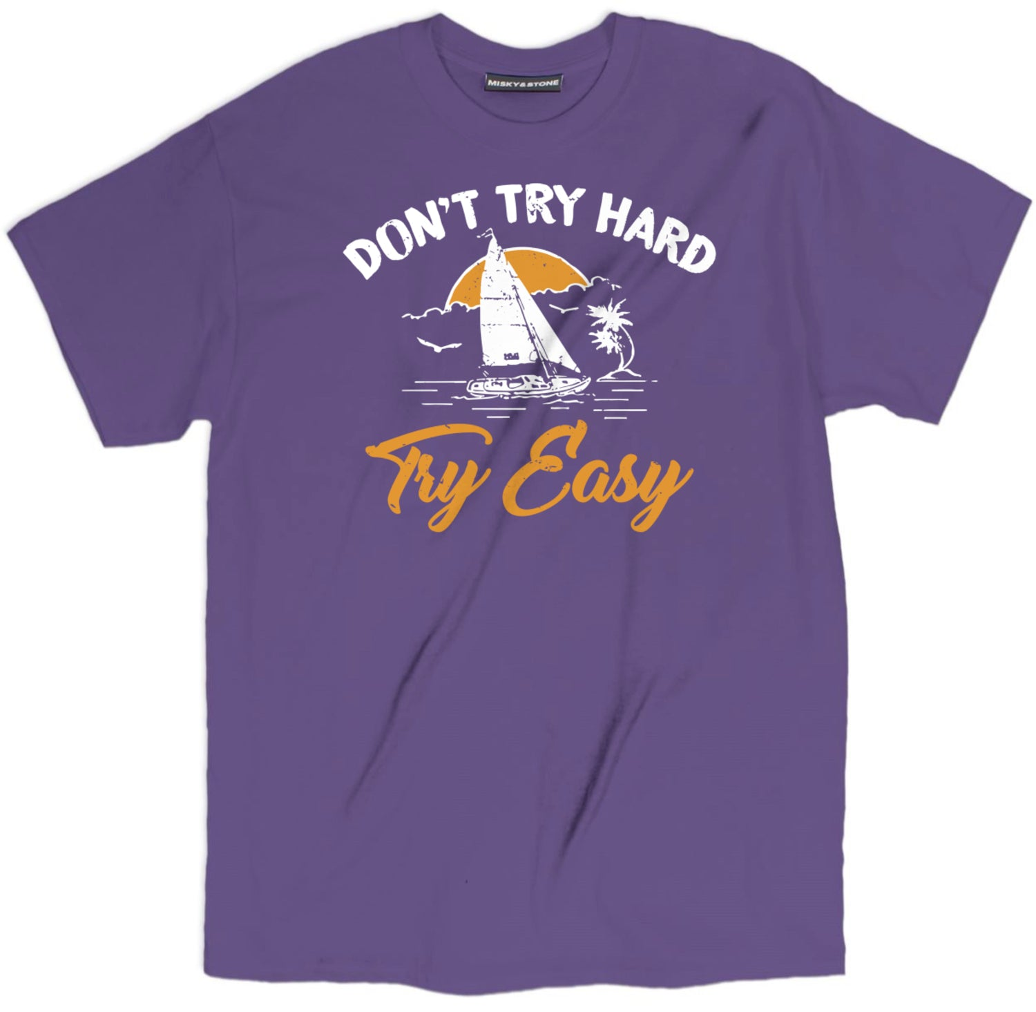 Dont Try Hard Try Easy Tee