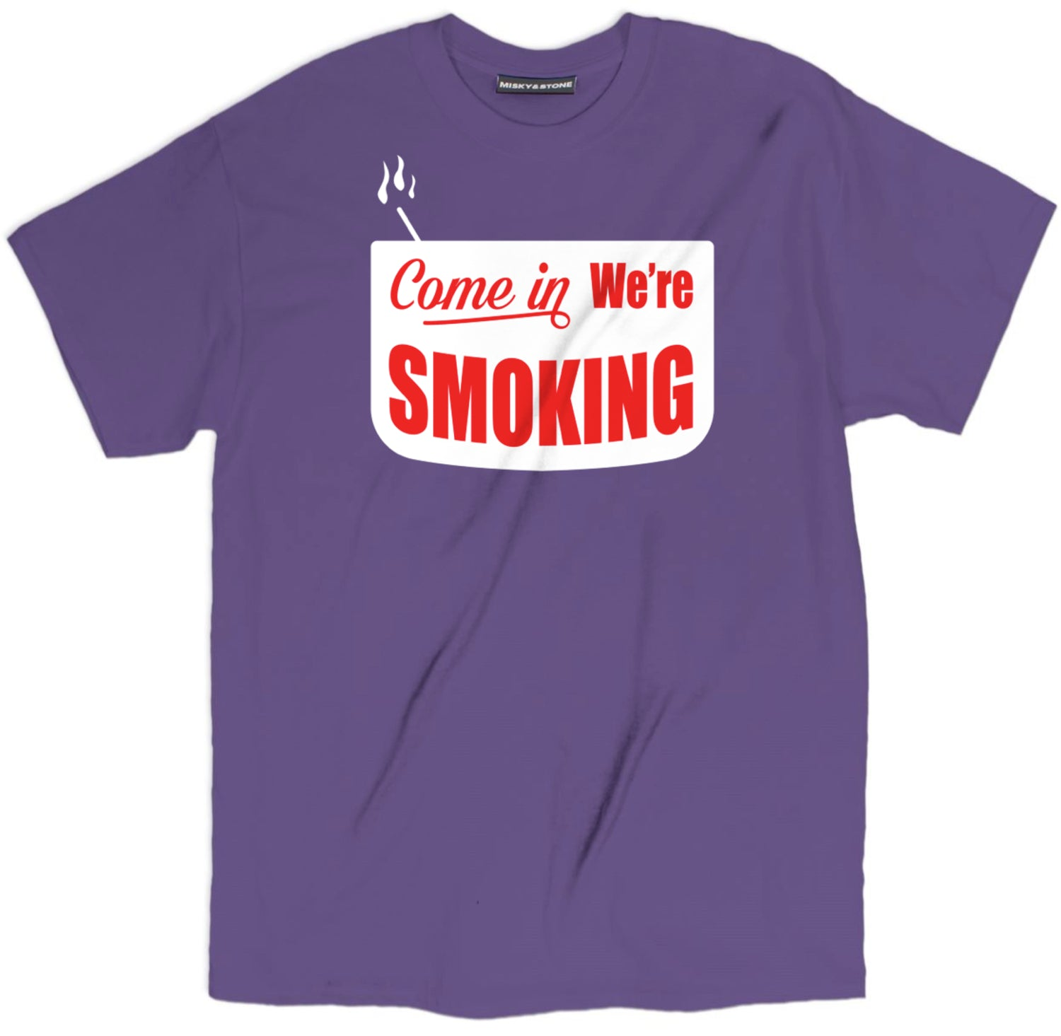 Come In Were Smoking Tee
