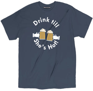 drink till shes hot t shirt, funny drinking tee, drunk humor t shirt, beer shirts, funny beer shirts, beer tees, beer tee shirts, funny beer t shirts, drinking shirts, alcohol shirts, funny drinking shirts, brewery t shirts, craft beer shirts, craft beer t shirts, heineken t shirt, vintage beer shirts