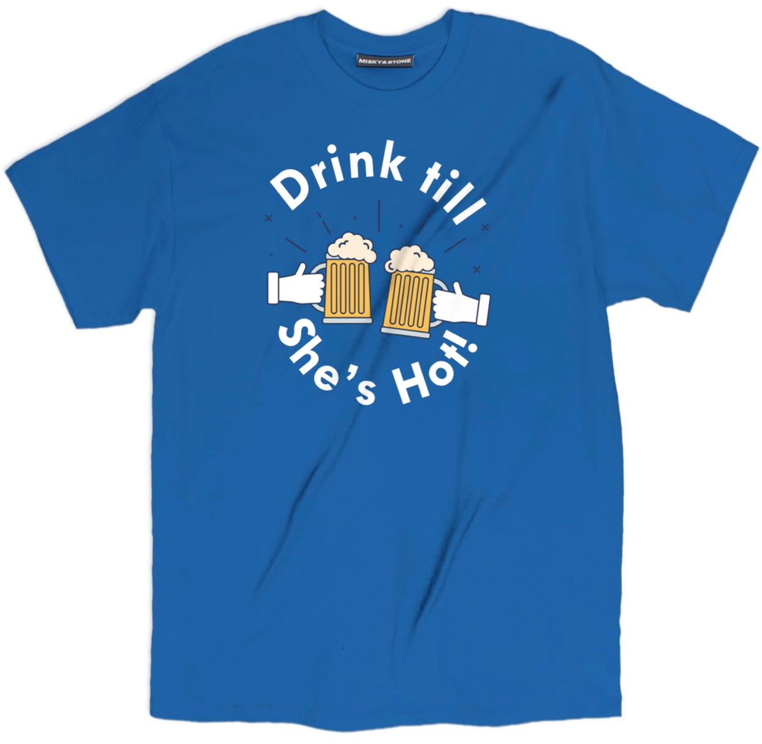 Drink Till Shes Hot Tee
