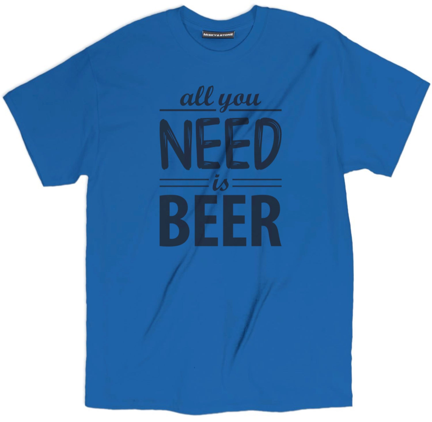All You Need Is Beer Tee