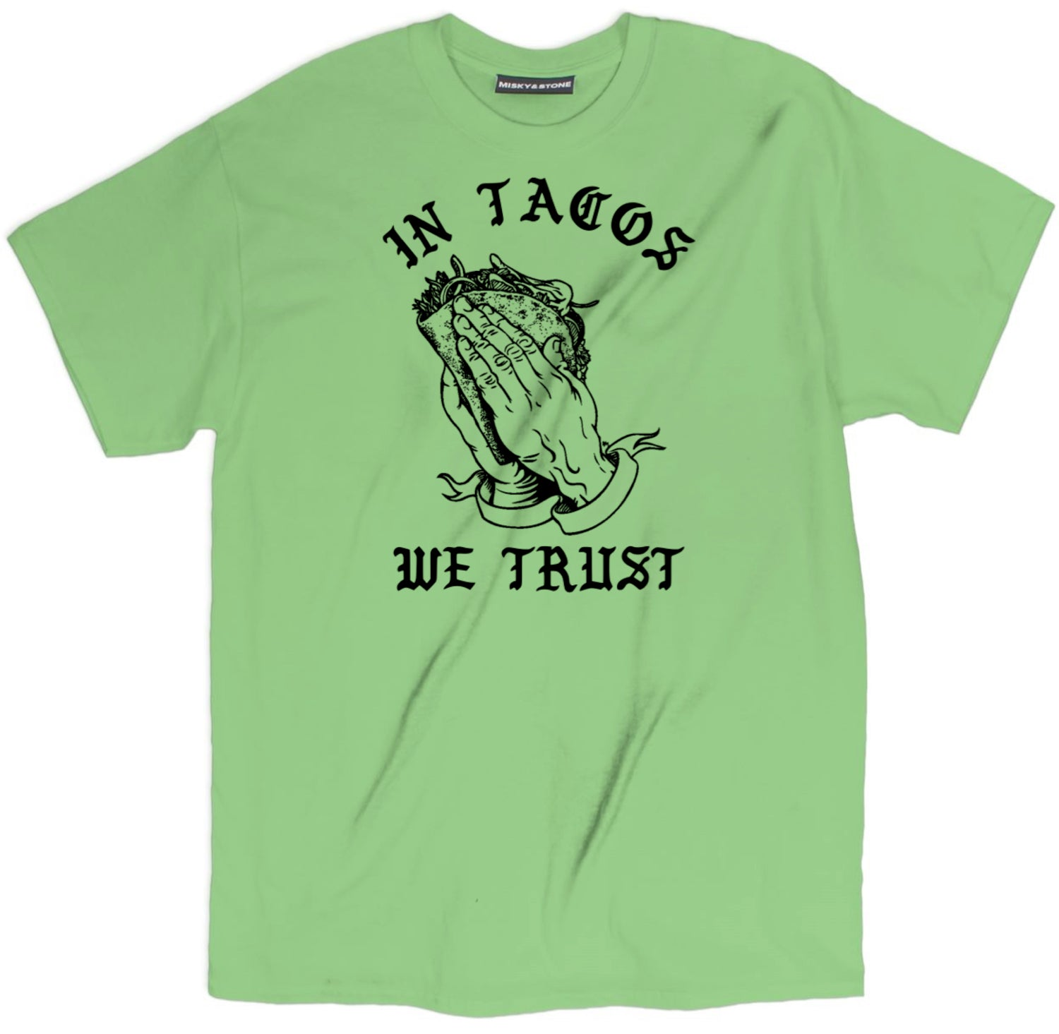 In Tacos We Trust T Shirt
