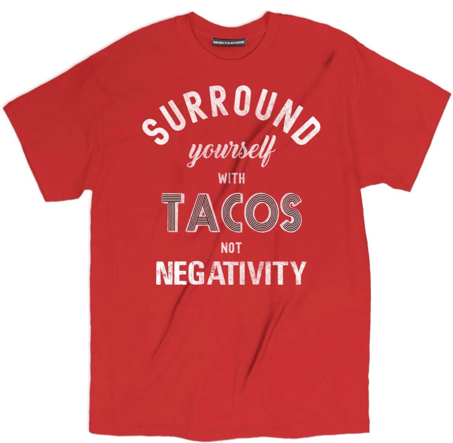 Surround Yourself With Tacos Tee