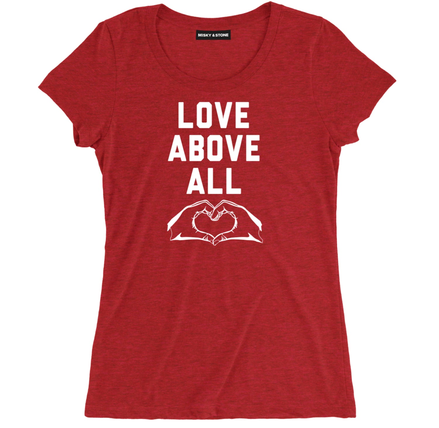 Love Above All Womens Tee Shirt