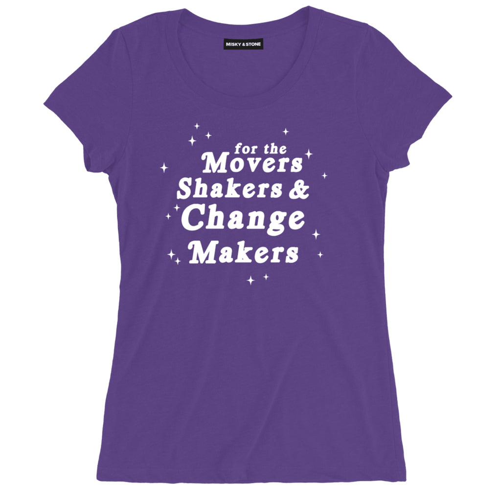 for the movers shakers & change makers t shirt, spiritual t shirts, spiritual shirts, spiritual quote t shirts