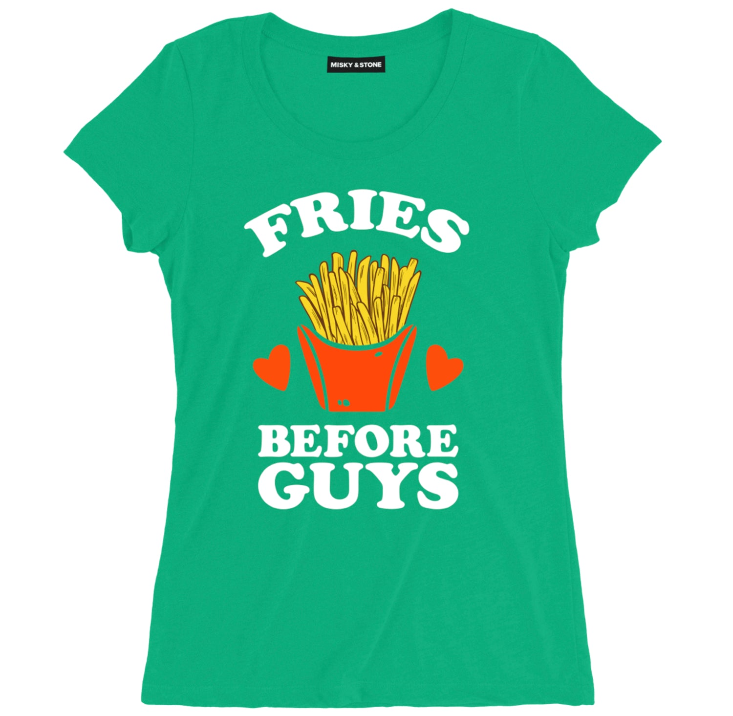 Fries Before Guys Tee Shirt