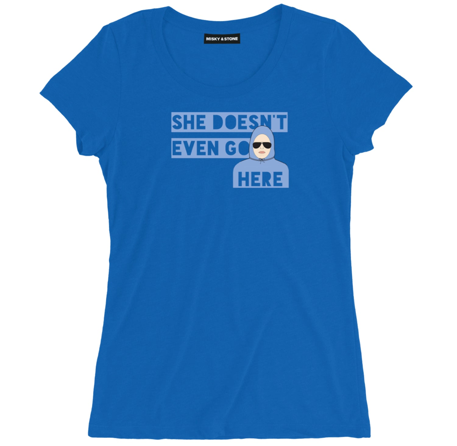 She Doesn't Even Go Here Tee