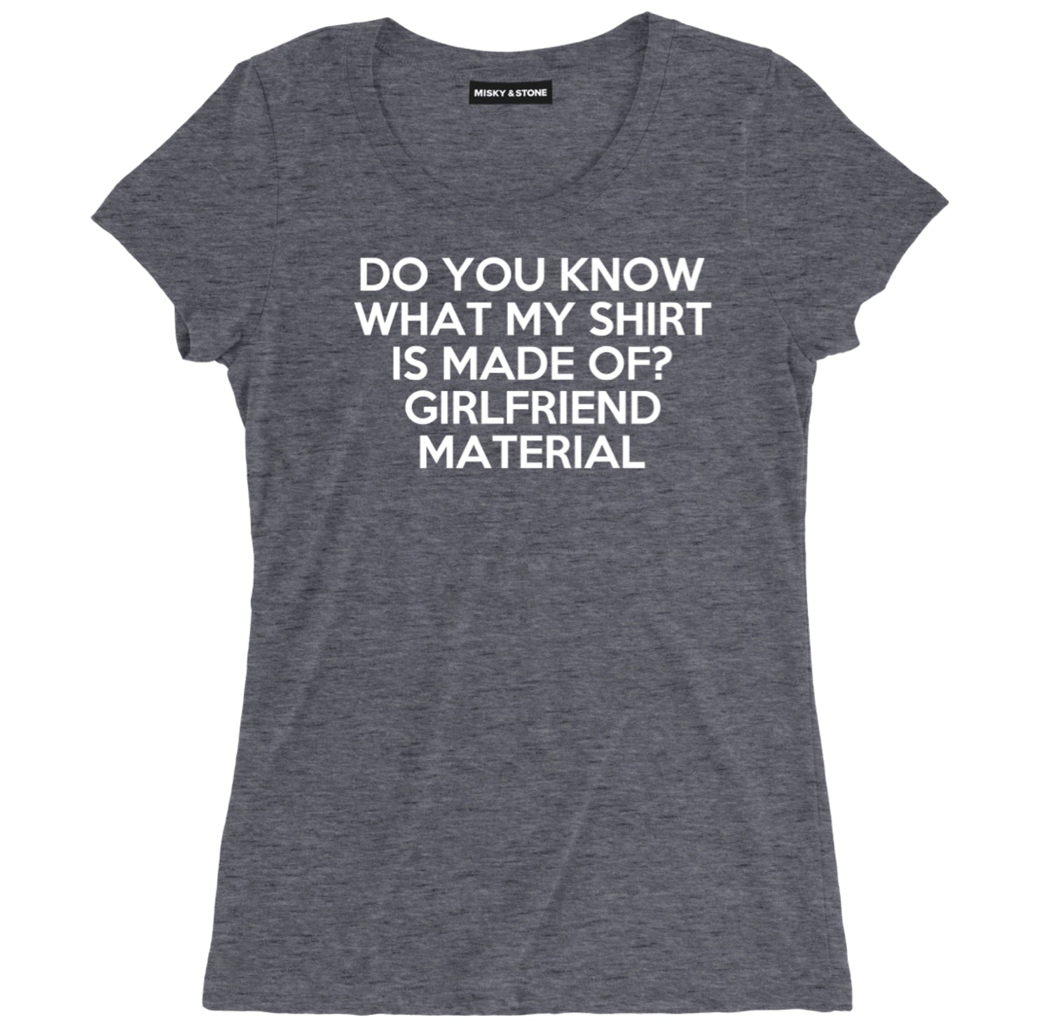 girlfriend material sarcastic t shirts, do you know what my shirt is made sarcastic shirts, girlfriend sarcastic tee shirts, gf material sarcastic tees, sarcastic t shirt sayings, sarcastic t shirts quotes, funny sarcastic t shirts,