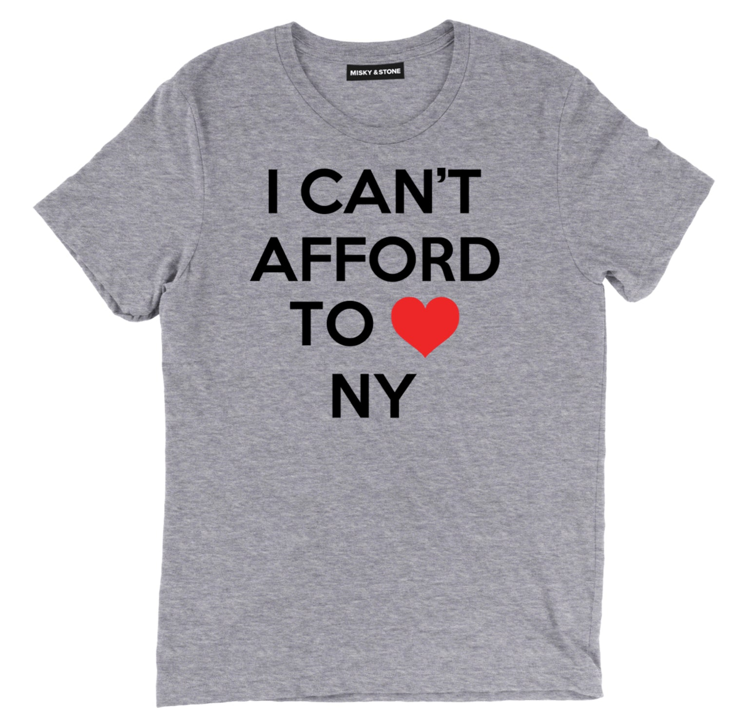 I Cant Afford To Love Ny Tee Shirt