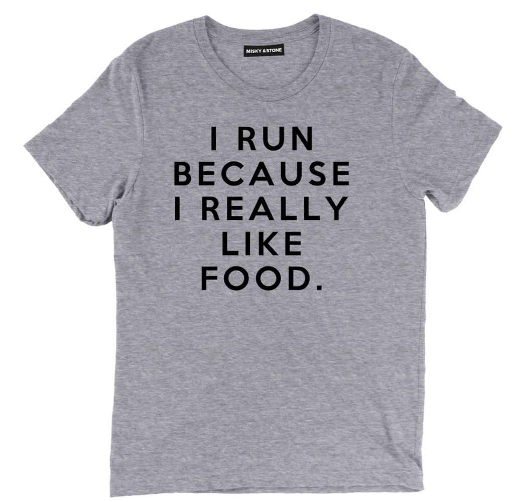 I RUN BECAUSE I REALLY LIKE FOOD, I RUN BECAUSE I REALLY LIKE FOOD funny gym tee shirts, I RUN BECAUSE I really like food funny gym clothing, food workout shirts with sayings, funny fitness merch, gym apparel, funny workout shirts, gym tops, funny workout clothes, motivational workout shirts, motivational gym apparel