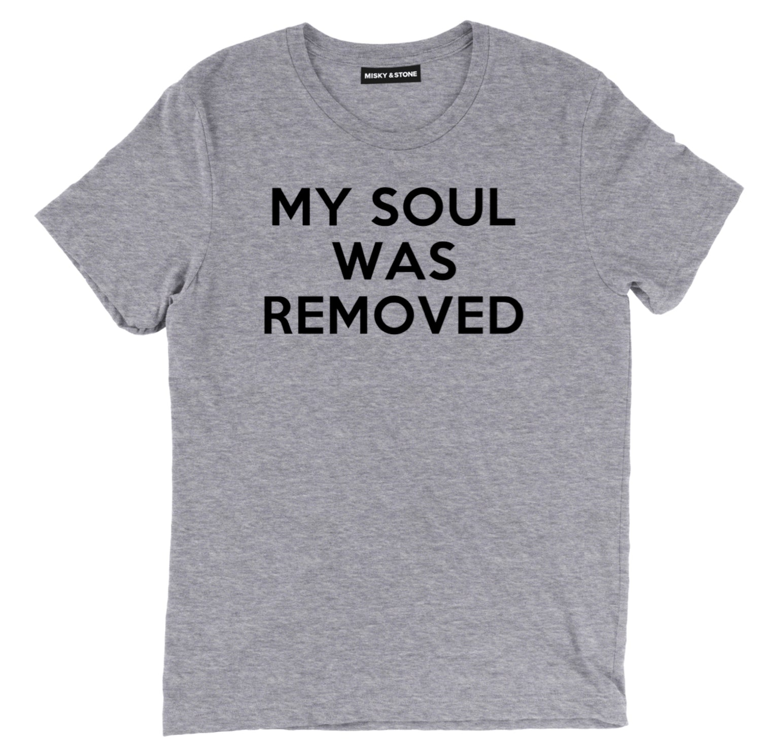 my soul was removed sarcastic tee shirts, my soul was removed sarcastic merch, my soul was removed sarcastic clothing, my soul was removed sarcastic apparel, my soul was removed sarcastic t shirt sayings, my soul was removed sarcastic t shirts quotes, funny sarcastic t shirts