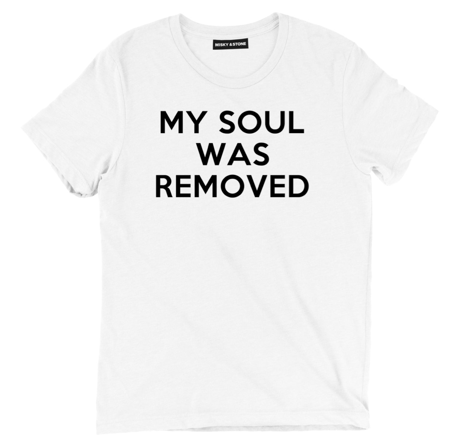 My Soul Was Removed Unisex Tee Shirt