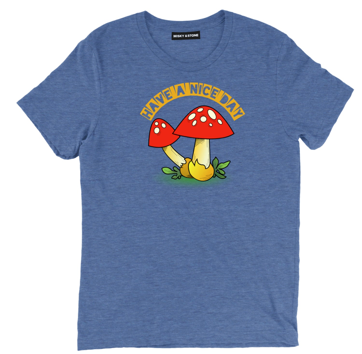 Have A Nice Day Shrooms Unisex Tee Shirt