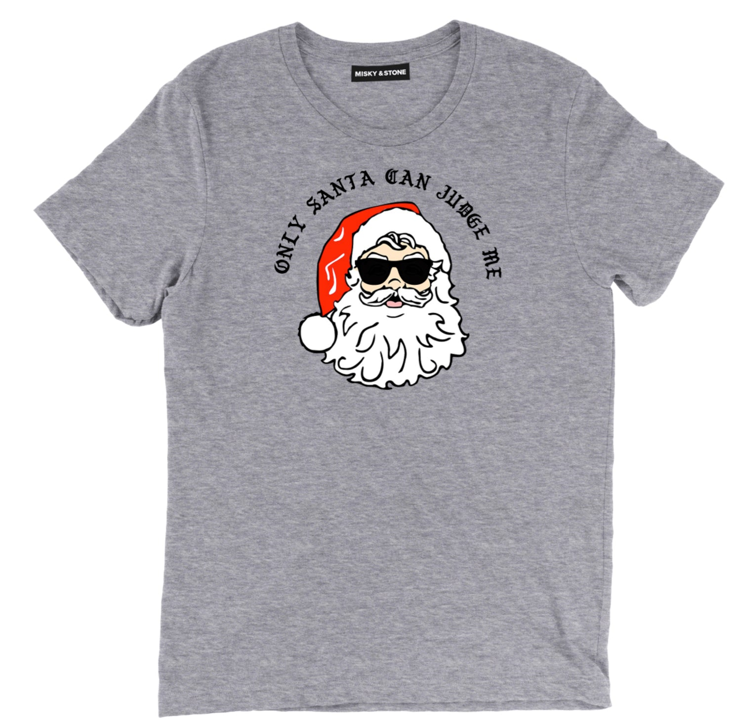 Only Santa Can Judge Me Funny Unisex Tee Shirt