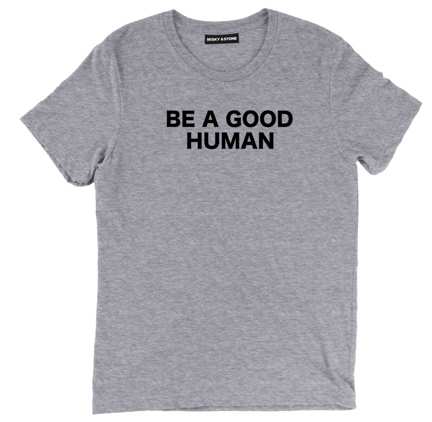 Be A Good Human Unisex T-Shirts