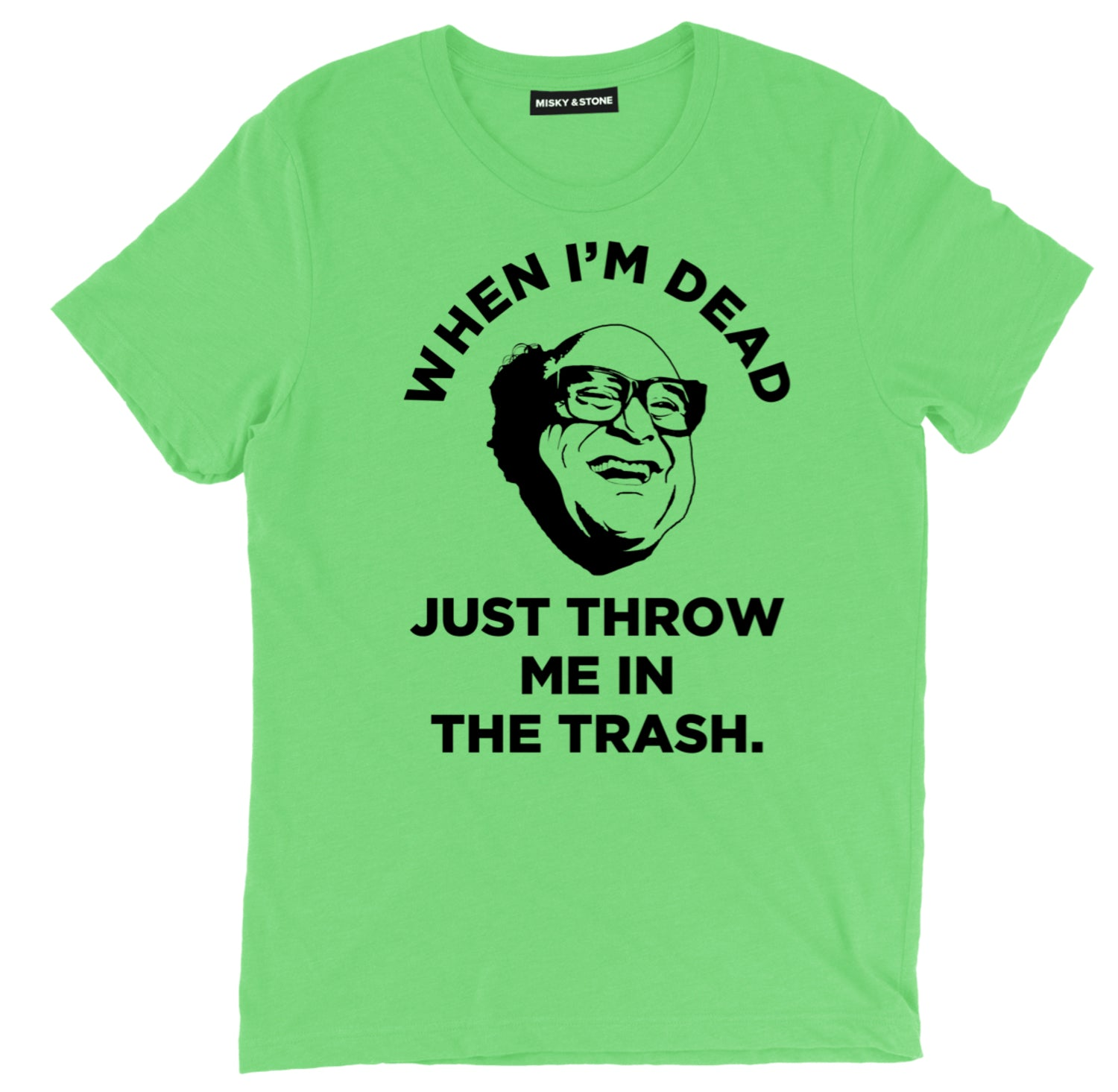 When Im Dead Just Throw Me In The Trash T Shirt