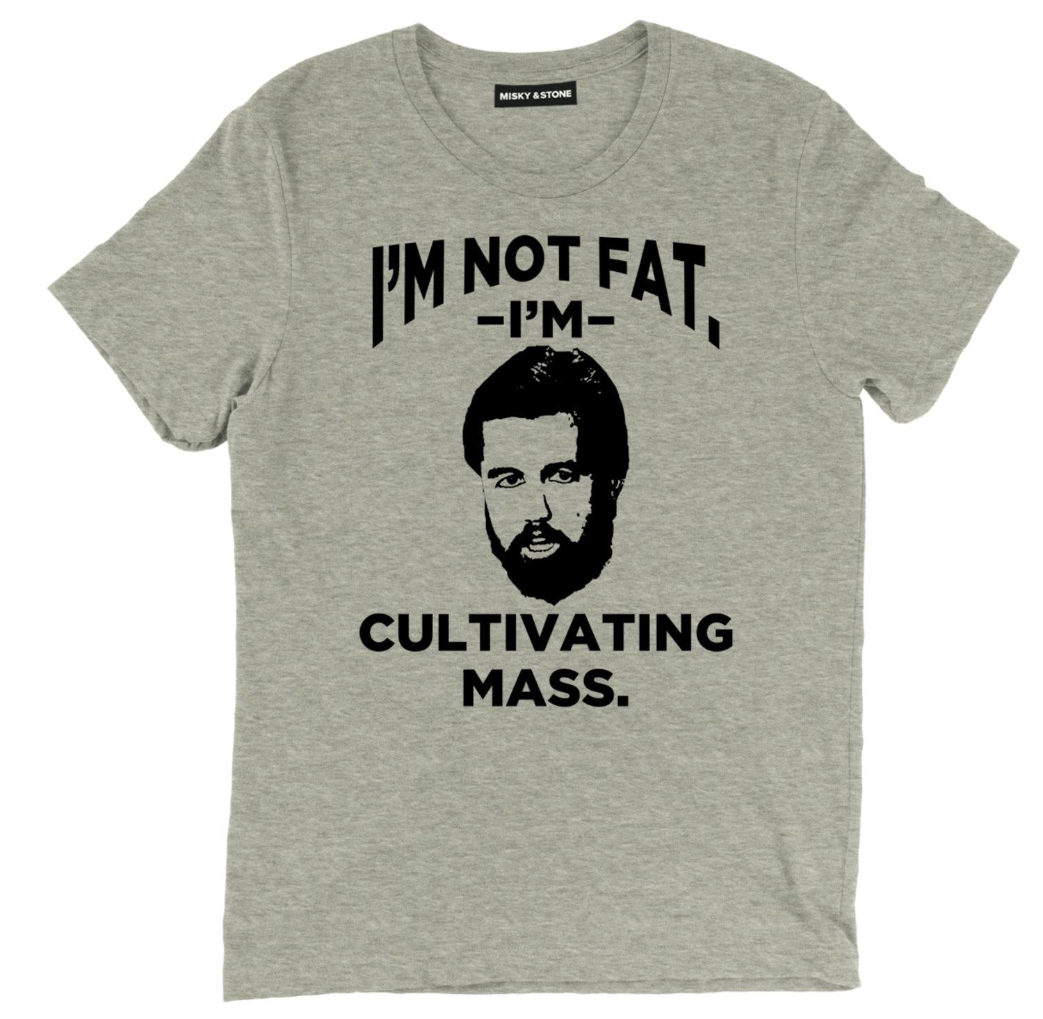 Im Not Fat Im Cultivating Mass T Shirt