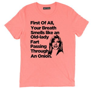 First Of All Your Breath Smells Like An Old Lady Fart T Shirt, Deandra Always Sunny in Philadelphia T shirt, Always Sunny in Philadelphia Deandra Tee, Deandra Fart Shirt, Deandra Always Sunny in Philadelphia Quote Tee