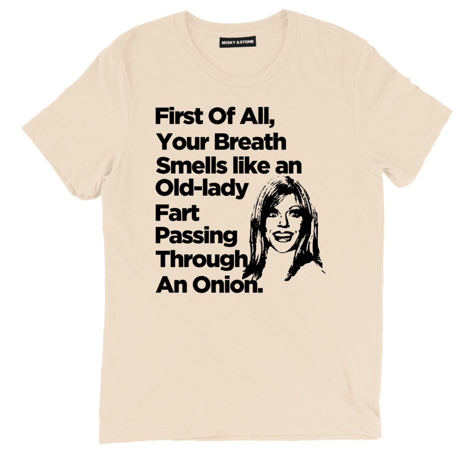 First Of All Your Breath Smells Like An Old Lady Fart T Shirt