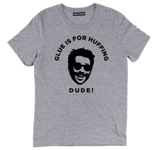 Glue Is For Huffing Dude T Shirt , Always Sunny in Philadelphia Charlie Huffing Tee, Charlie Glue Is For Huffing T Shirt, Charlie Always Sunny in Philadelphia Quote Tee