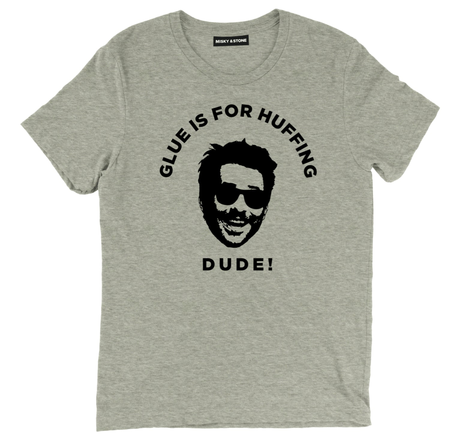 Glue Is For Huffing Dude T Shirt