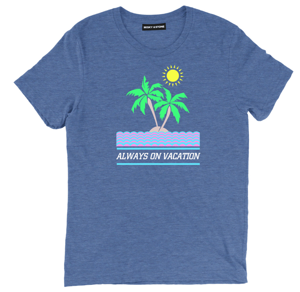 always on vacation holiday tee shirts, always on vacation holiday clothing, Beach holiday apparel, holiday merch Vacation T Shirt