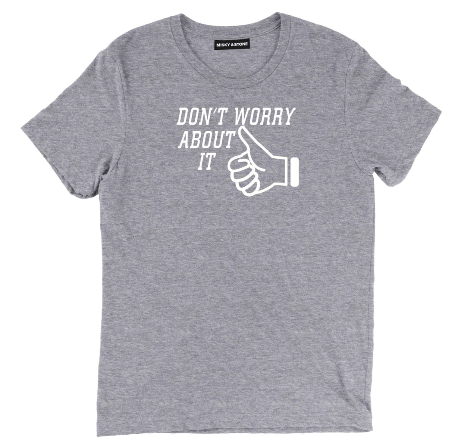 Do Not Worry About It T-Shirt