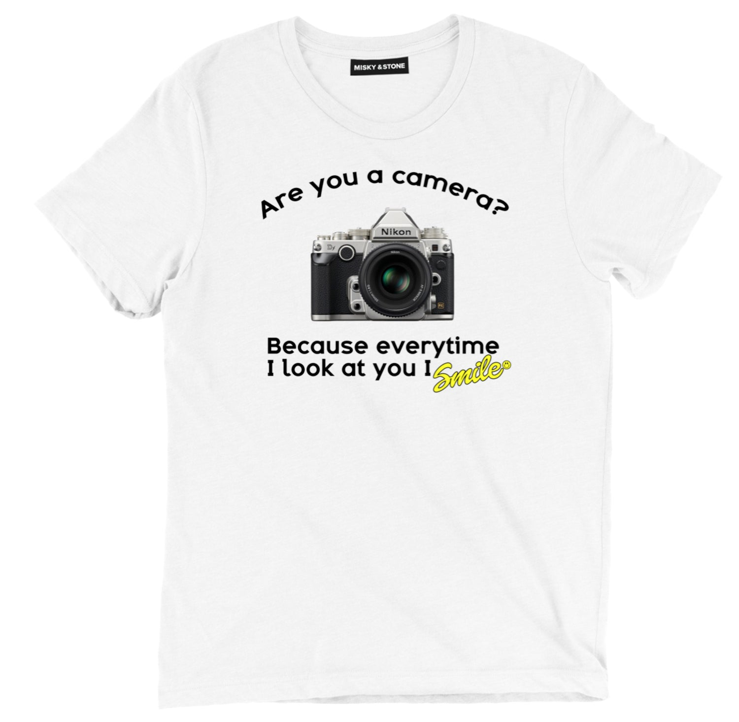 are you a camera sarcastic tee shirts, Every time I look at you I smile sarcastic merch, sarcastic Camera clothing, sarcastic Pick up line apparel, sarcastic t shirt sayings, sarcastic t shirts quotes, funny sarcastic t shirts
