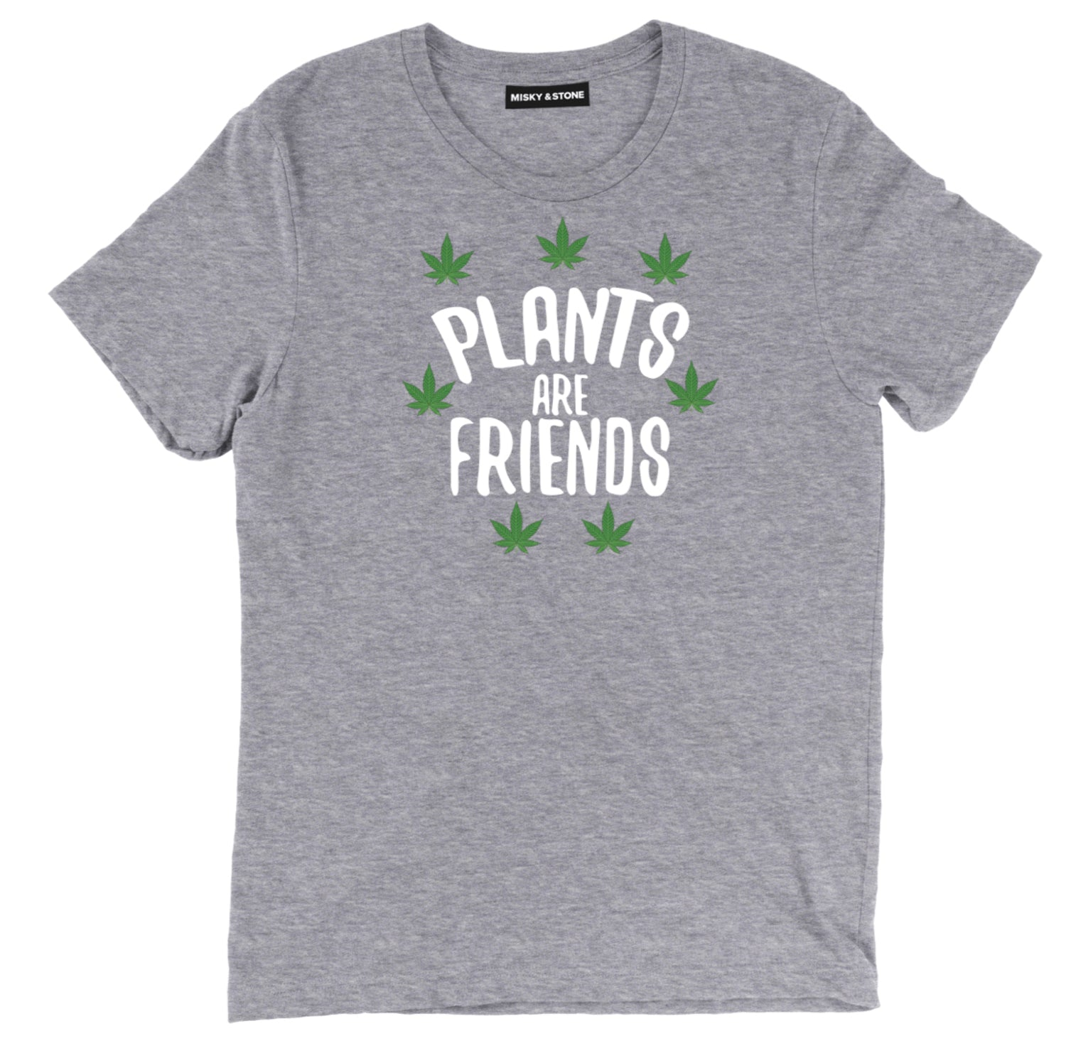 Plants Are Friends 420 Unisex T Shirt