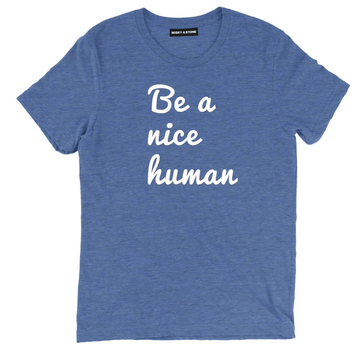 Be a Nice Human good vibes tee shirt, Be a Nice Human good vibes apparel, good vibes merch, good vibes clothing, positive vibes tee shirt, positive vibes apparel, positive vibes merch, positive vibes clothing