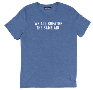 we all breathe the same air political tee shirts, we all breathe the same air political clothing, funny political apparel, funny political merch, republican tee shirts, republican merch, political party shirt