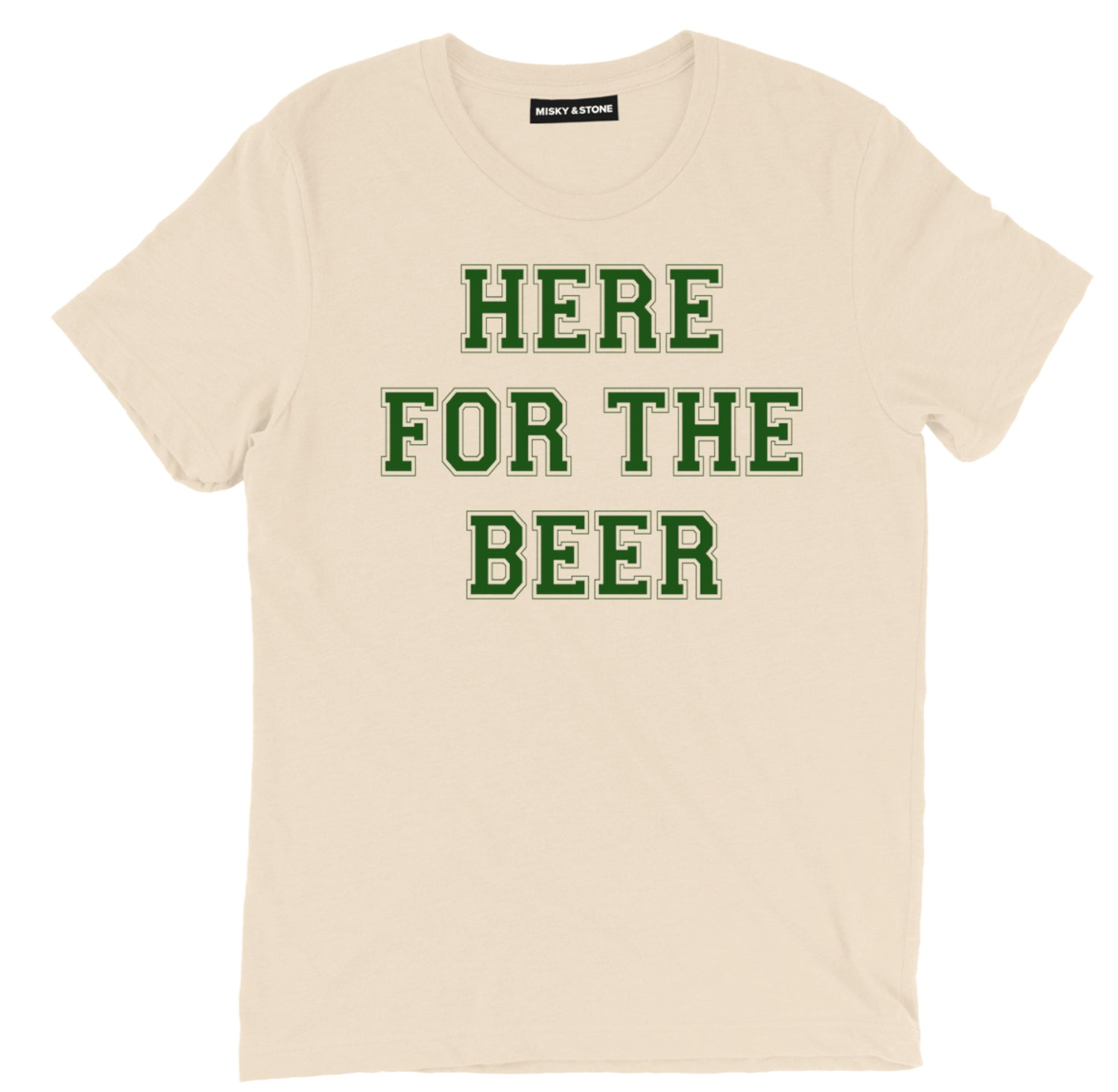 Here For The Beer Shirt